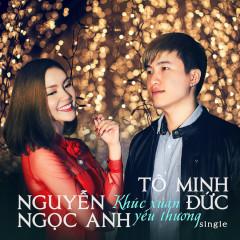 Khúc Xuân Yêu Thương - Nguyễn Ngọc Anh, Tô Minh Đức