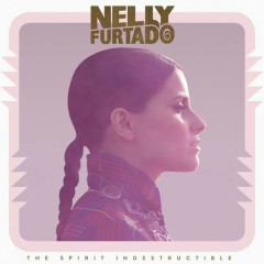The Spirit Indestructible (Deluxe Edition) (CD1) - Nelly Furtado