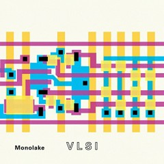 VLSI - Monolake