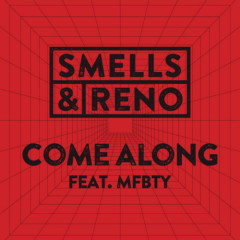 Come Along - Smells And Reno