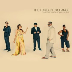 Tales From The Land Of Milk And Honey - The Foreign Exchange