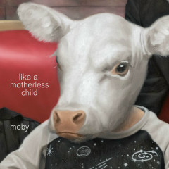 Like A Motherless Child (Edit) - Moby