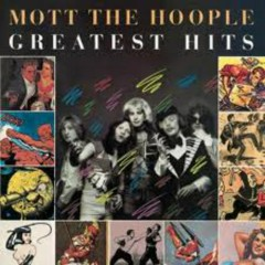 Greatest Hits - Mott the Hoople