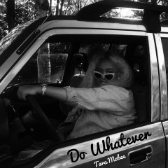 Do Whatever (Single) - Tara Mobee