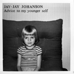 Advice To My Younger Self (Mini Album) - Jay-Jay Johanson