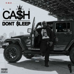 Don't Sleep  - Kwony Cash