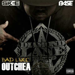 Outchea - Bad Lucc