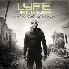 I Still Believe - Lyfe Jennings