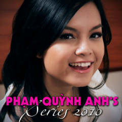 Phạm Quỳnh Anh's Series 2010 - Phạm Quỳnh Anh