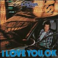 I LOVE YOU, OK - Eikichi Yazawa