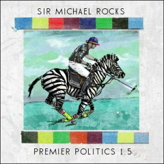 Premier Politics 1.5 - Sir Michael Rocks
