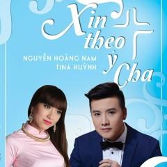 Xin Theo Ý Cha - Nguyễn Hoàng Nam,Tina Ngọc Nữ