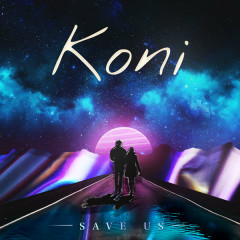 Save Us (Single) - Gabriella,Koni,James Delaney
