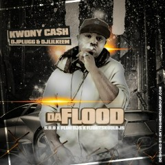 Da Flood (CD1) - Kwony Cash