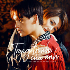 Trong Trí Nhớ Của Anh (Single) - Nguyễn Trần Trung Quân