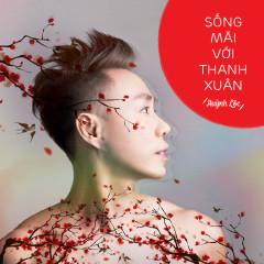 Sống Mãi Với Thanh Xuân - Huỳnh Lộc