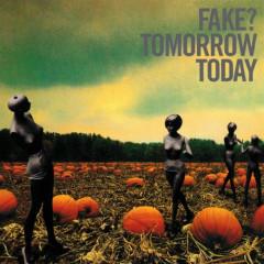 TOMORROW TODAY  - FAKE?