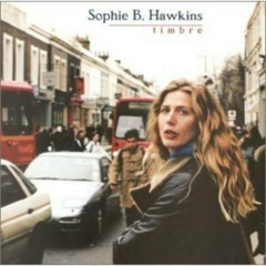 Timbre [Bonus Disc] (CD1) - Sophie B. Hawkins