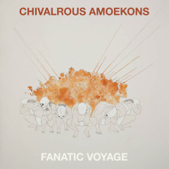 Fanatic Voyage - Chivalrous Amoekons