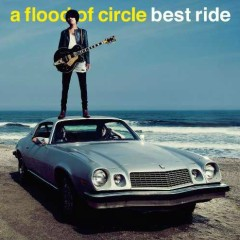 Best Ride - A Flood Of Circle