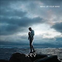 Make Up Your Mind (Single) - Kev
