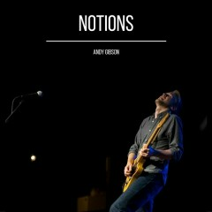 Notions - Andy Gibson