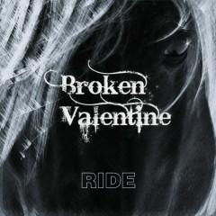 Ride - Broken Valentine