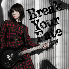 Break Your Fate - Nishizawa Shiena