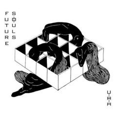 Future Souls  - Uh Huh Her