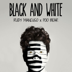 Black & White (Single) - Rudy Mancuso, Poo Bear