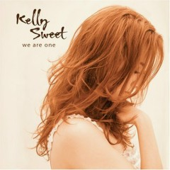 We Are One - Kelly Sweet