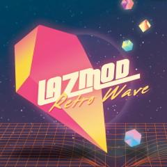 Retro Wave - LAZMOD