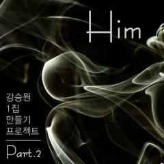 Kang Seung Won 1st Album Making Project Part.2 : Him - Kang Seung Won,Younha