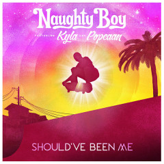 Should've Been Me (Acoustic) (Single) - Naughty Boy, Kyla
