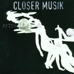After Love - Closer Musik