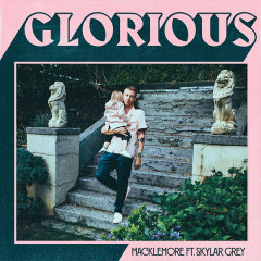 Glorious (Single) - Macklemore