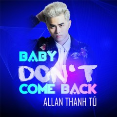 Baby Don't Come Back (Single)