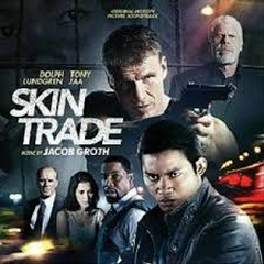 Skin Trade OST - Jacob Groth