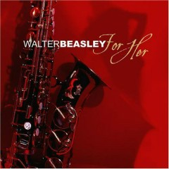For Her - Walter Beasley