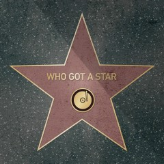 Who Got A Star (Single)