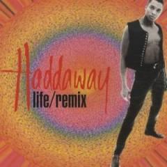 Life Remix - Haddaway