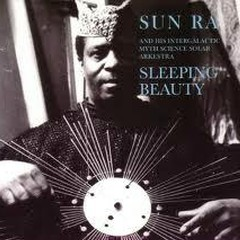Sleeping Beauty - Sun Ra