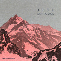 Ain't No Love (Single) - Kove