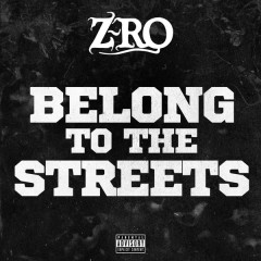 Belong To The Streets (Single) - Z-Ro