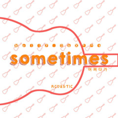 Sometimes (Acoustic ver.)  - Molly.D,Xena