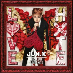 LOVE & HATE  - Jun.K