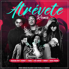 Atrévete (Remix) (Single) - Paulino, Randy, Yomo, Lito Kirino, Brray, Rafa Pabon