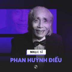 Những Sáng Tác Hay Nhất Của Phan Huỳnh Điểu - Various Artists
