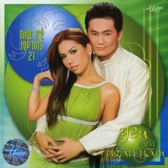 Yêu Mãi Ngàn Năm (Top Hits 21) - Various Artists