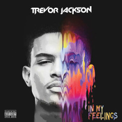 In My Feelings - Trevor Jackson